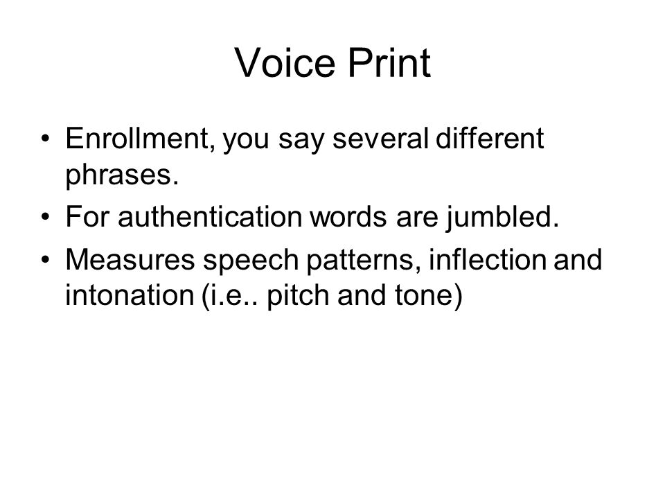 Voice Print Enrollment, you say several different phrases.
