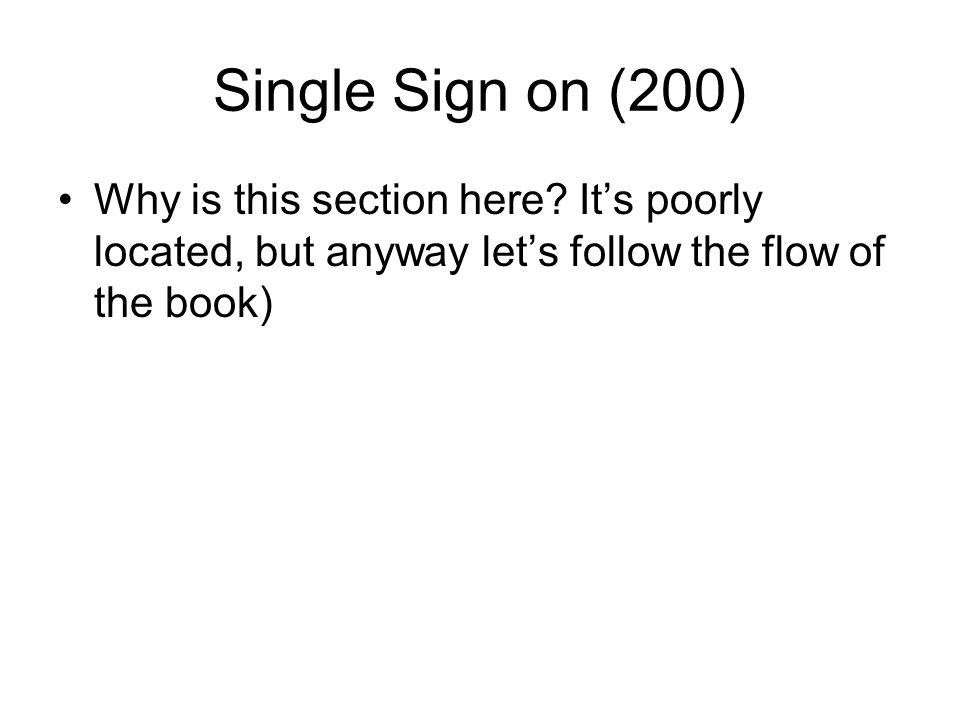 Single Sign on (200) Why is this section here.