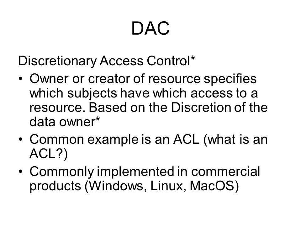 DAC Discretionary Access Control*