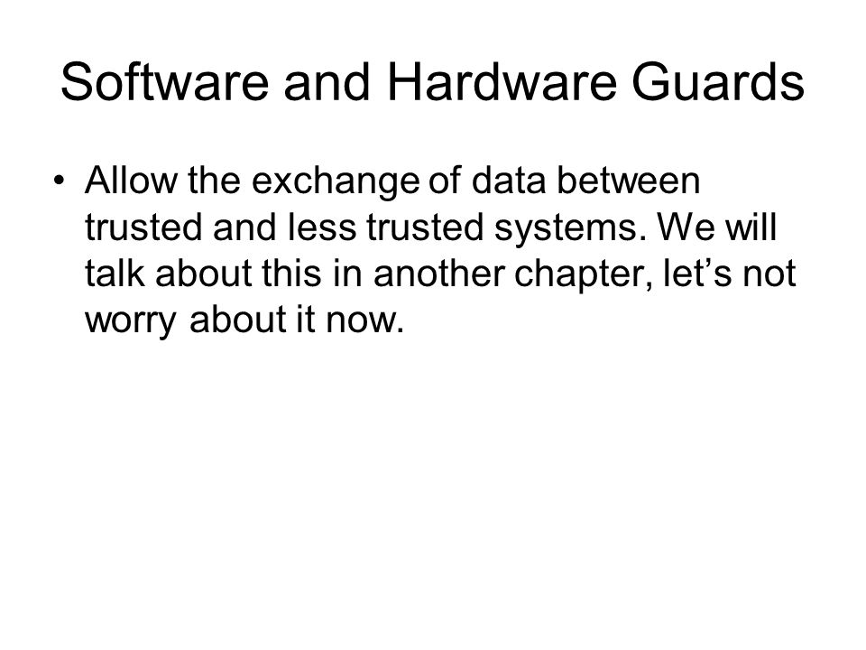 Software and Hardware Guards