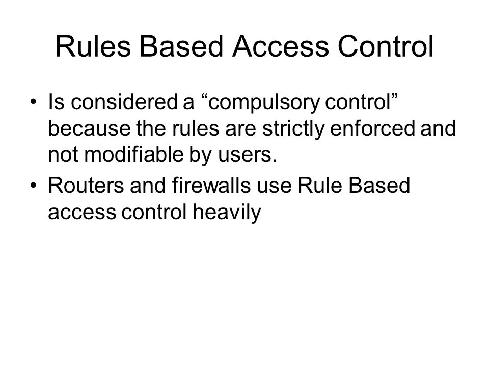 Rules Based Access Control