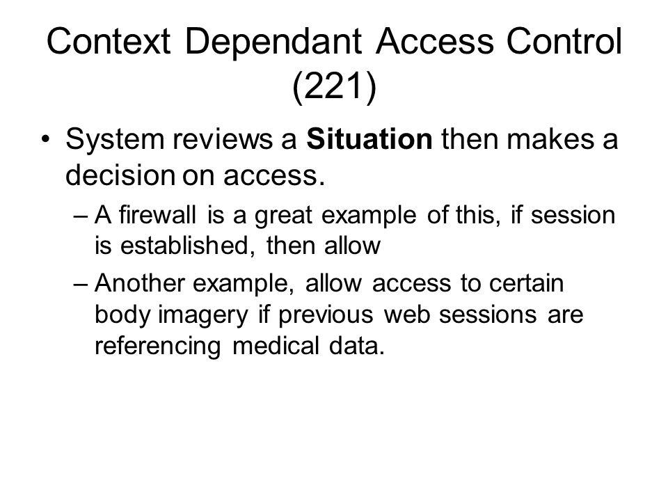 Context Dependant Access Control (221)