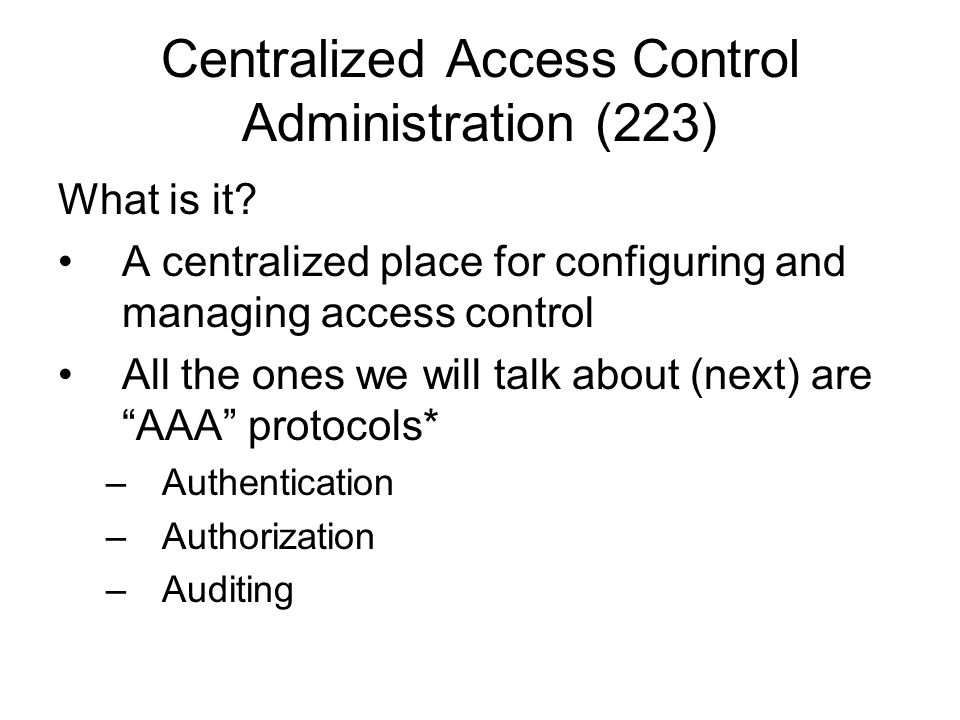 Centralized Access Control Administration (223)