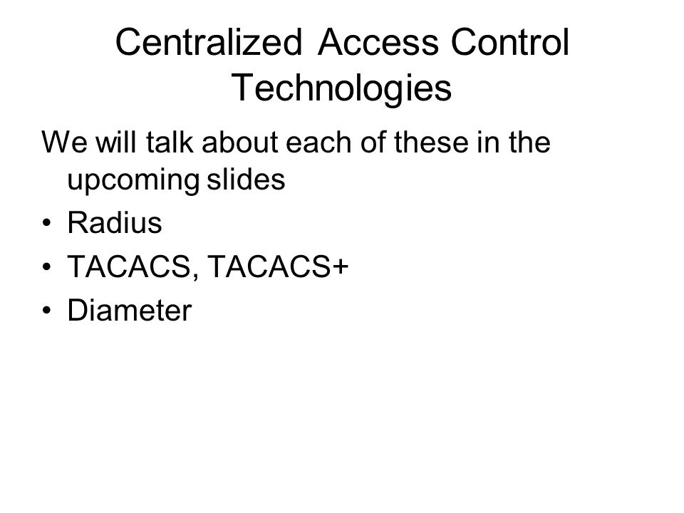 Centralized Access Control Technologies