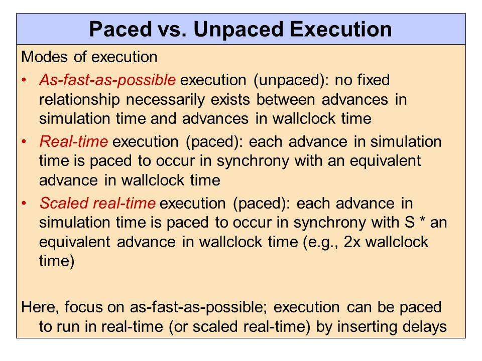 Paced vs. Unpaced Execution