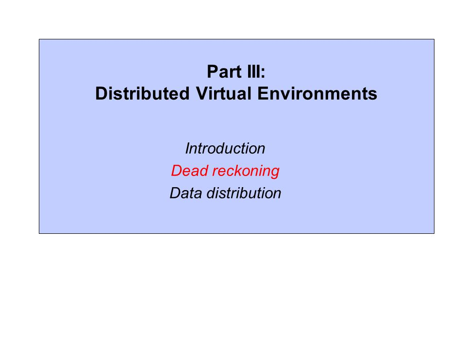 Part III: Distributed Virtual Environments