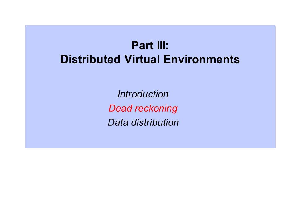 Part III: Distributed Virtual Environments