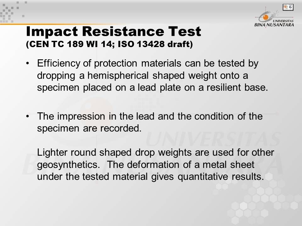 Impact Resistance Test (CEN TC 189 WI 14; ISO 13428 draft)