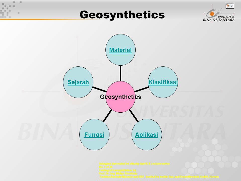 Geosynthetics Sebagian dari materi ini dikutip dari IGS Lecturer notes