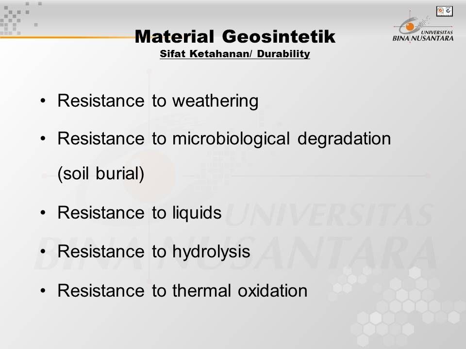 Material Geosintetik Sifat Ketahanan/ Durability