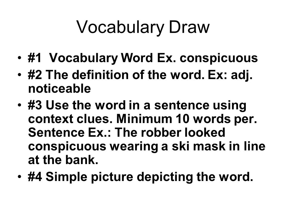Vocabulary Draw #1 Vocabulary Word Ex. conspicuous