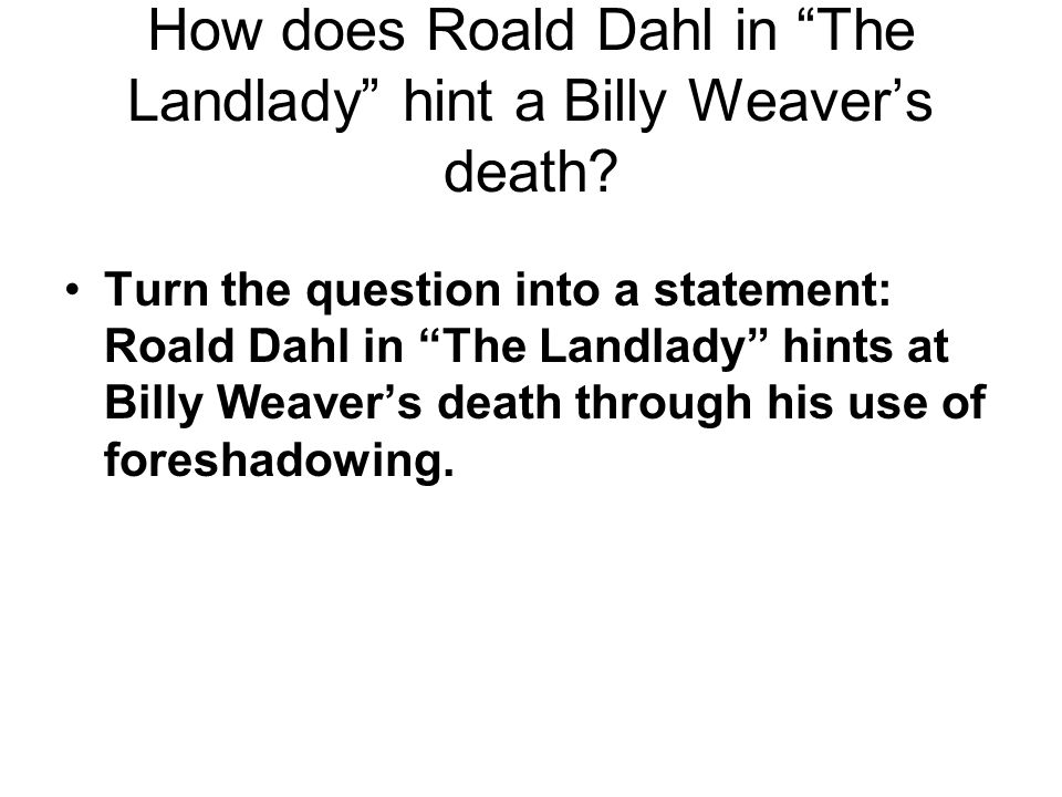 How does Roald Dahl in The Landlady hint a Billy Weaver's death