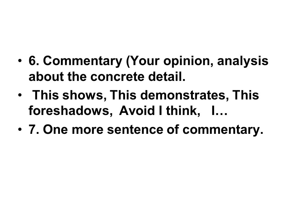 6. Commentary (Your opinion, analysis about the concrete detail.