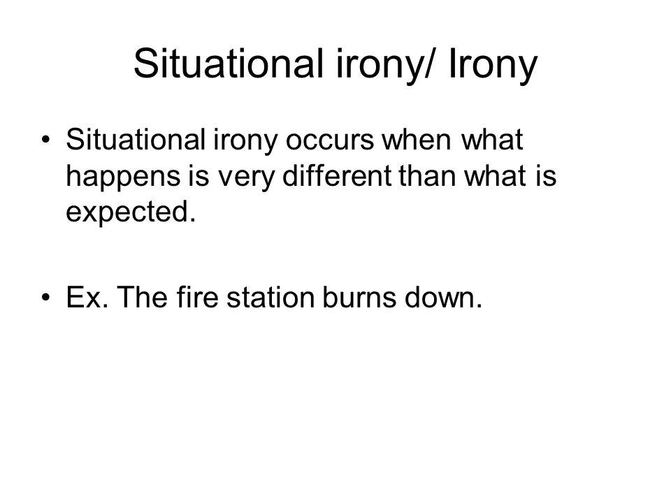 Situational irony/ Irony