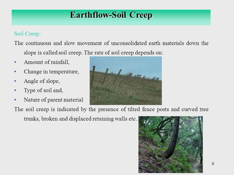 Earthflow-Soil Creep Soil Creep: