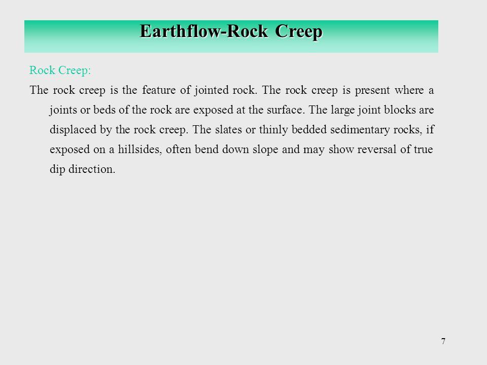 Earthflow-Rock Creep Rock Creep:
