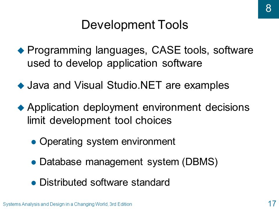 Development Tools Programming languages, CASE tools, software used to develop application software.
