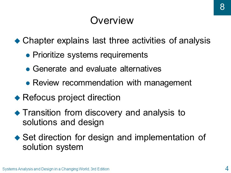 Overview Chapter explains last three activities of analysis