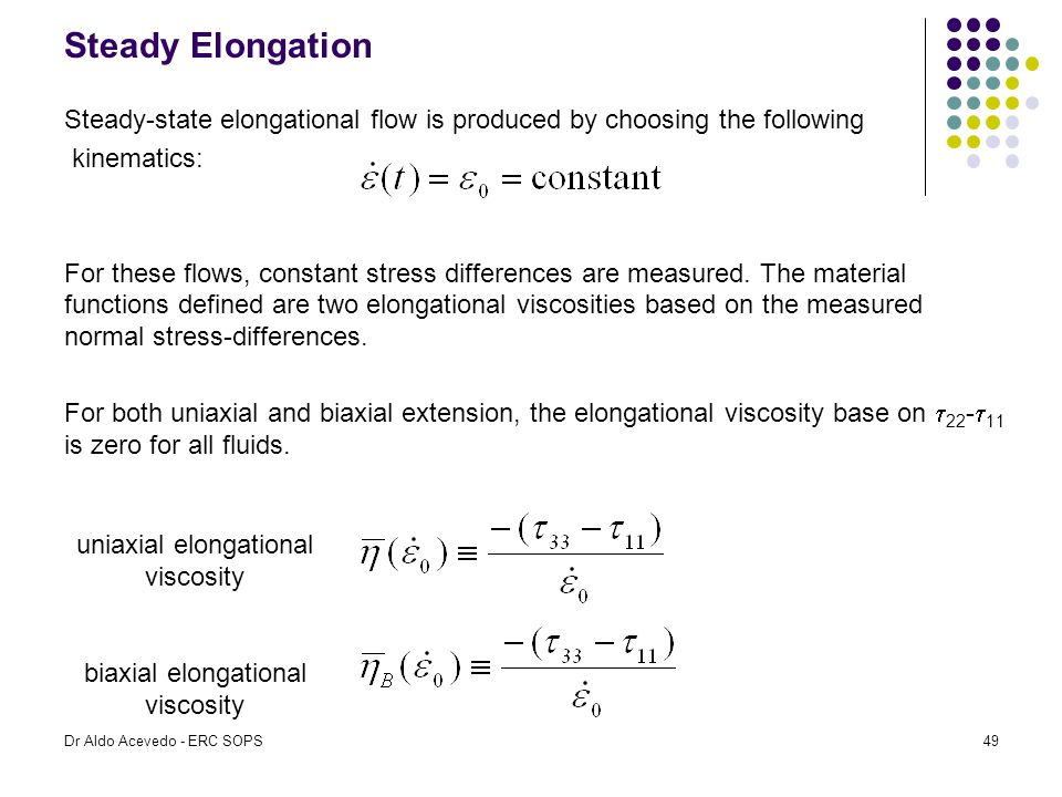 Steady Elongation Steady-state elongational flow is produced by choosing the following. kinematics: