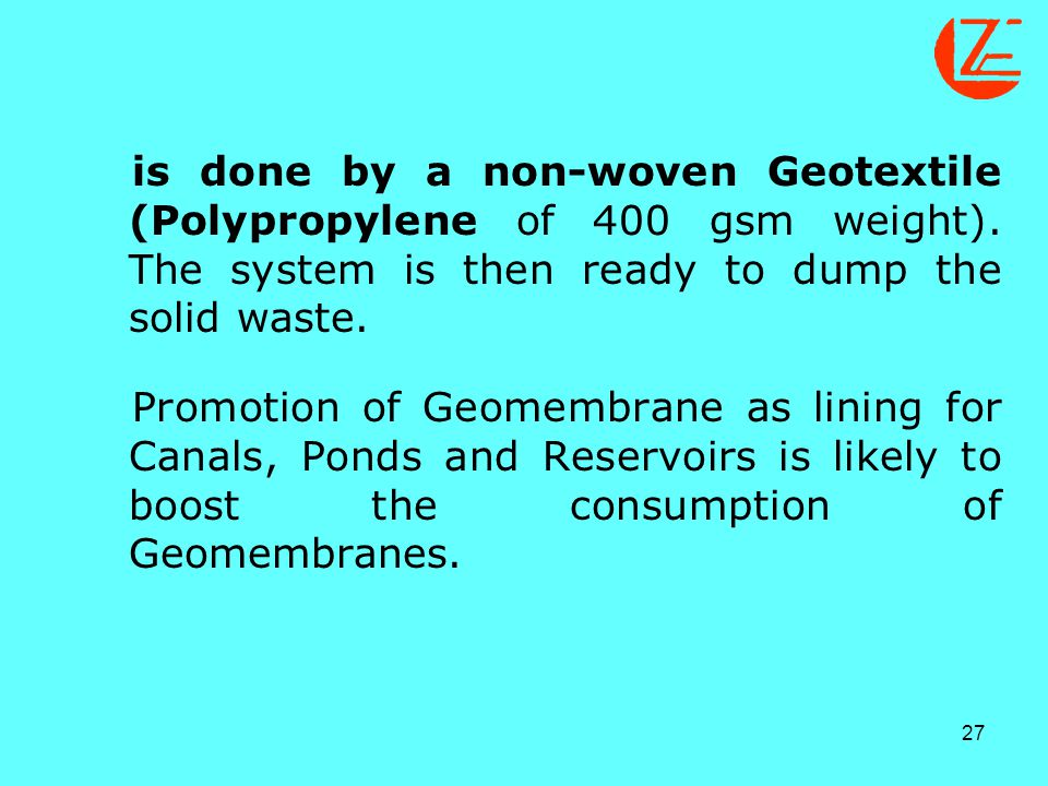 is done by a non-woven Geotextile (Polypropylene of 400 gsm weight)
