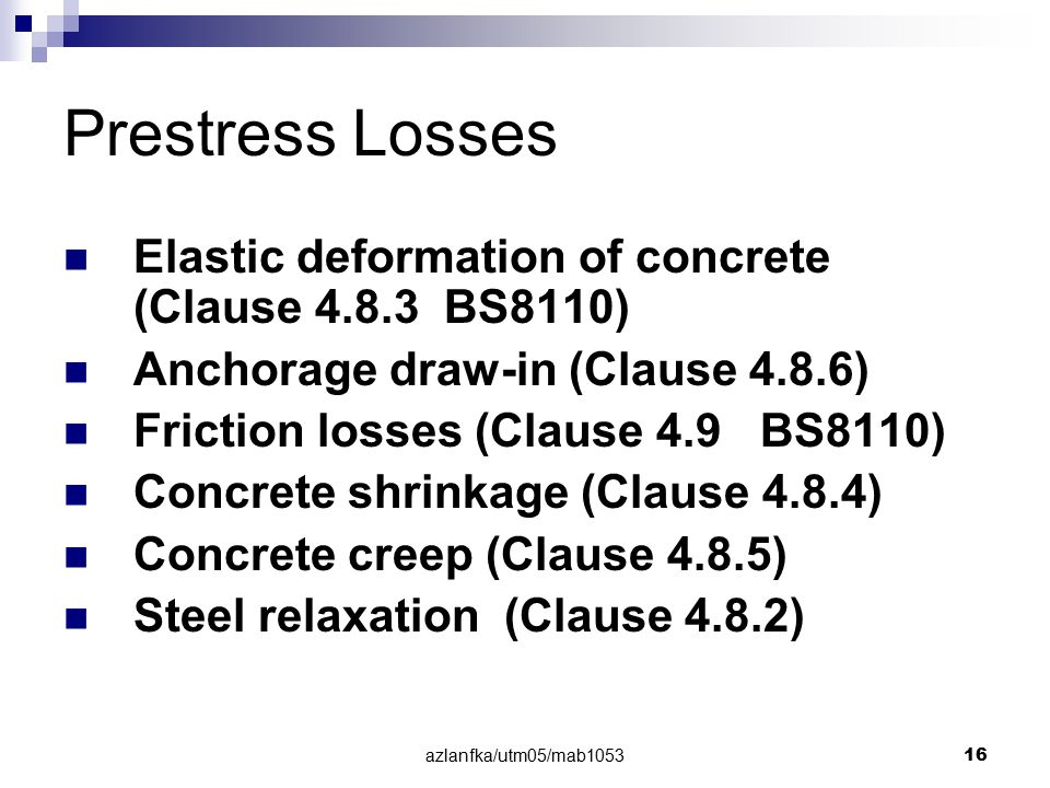 Prestress Losses Elastic deformation of concrete (Clause 4.8.3 BS8110)