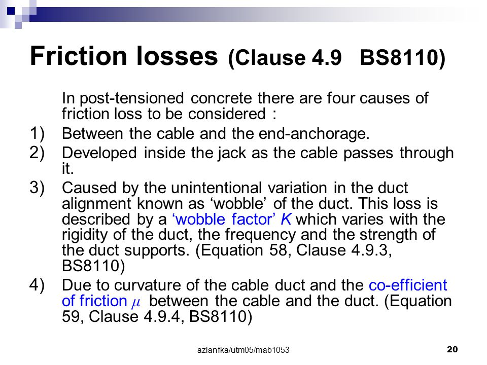 Friction losses (Clause 4.9 BS8110)
