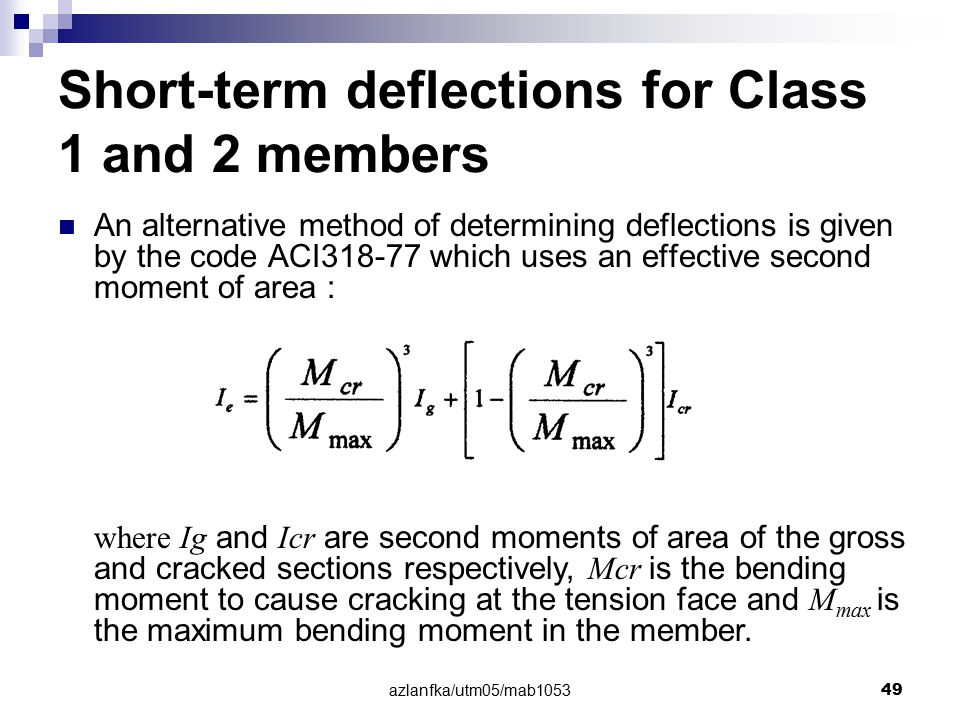 Short-term deflections for Class 1 and 2 members