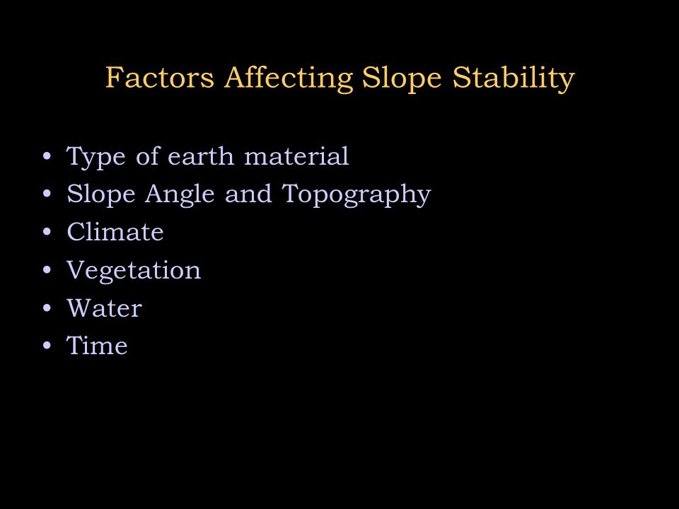 Factors Affecting Slope Stability