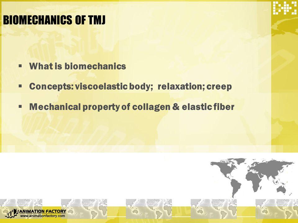 BIOMECHANICS OF TMJ What is biomechanics