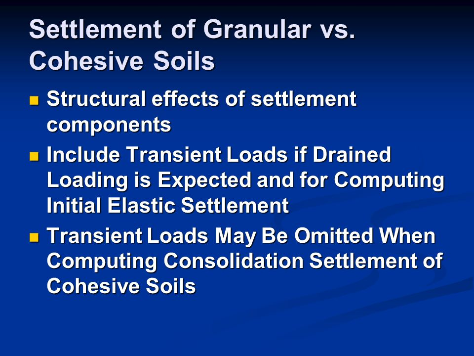 Settlement of Granular vs. Cohesive Soils