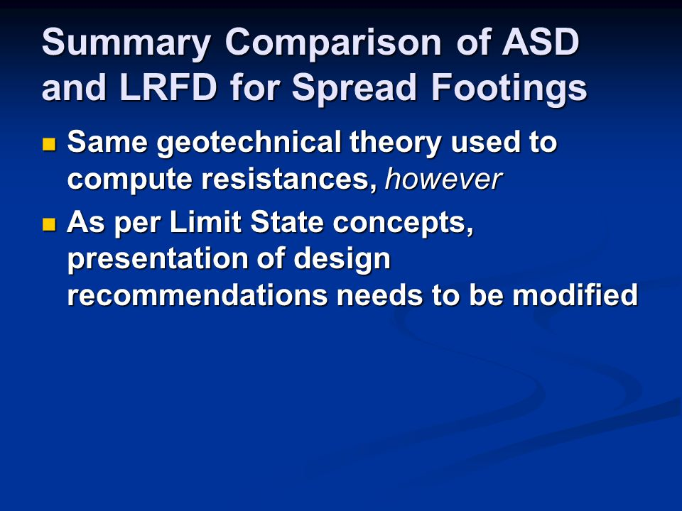 Summary Comparison of ASD and LRFD for Spread Footings