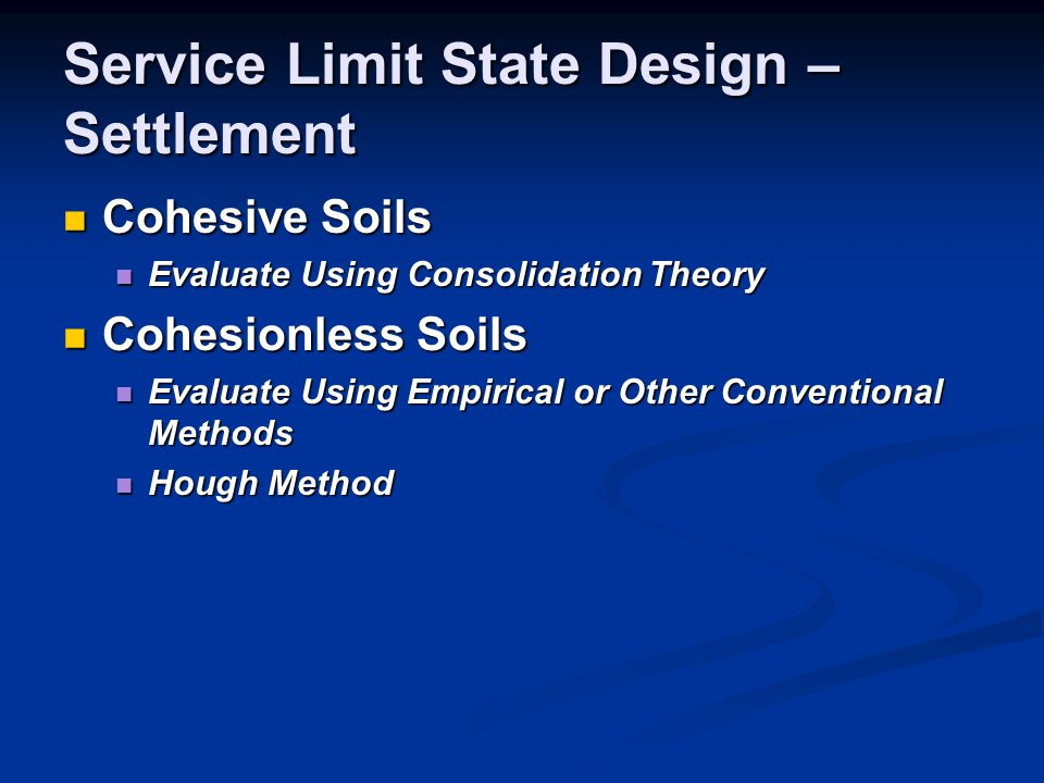 Service Limit State Design – Settlement