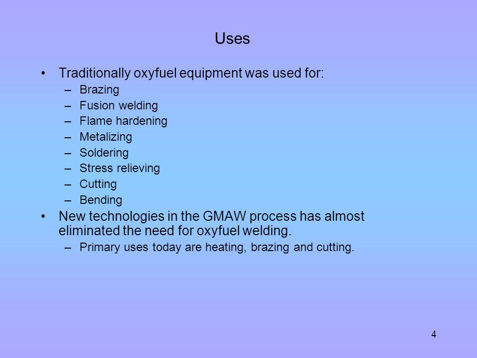 Uses Traditionally oxyfuel equipment was used for: