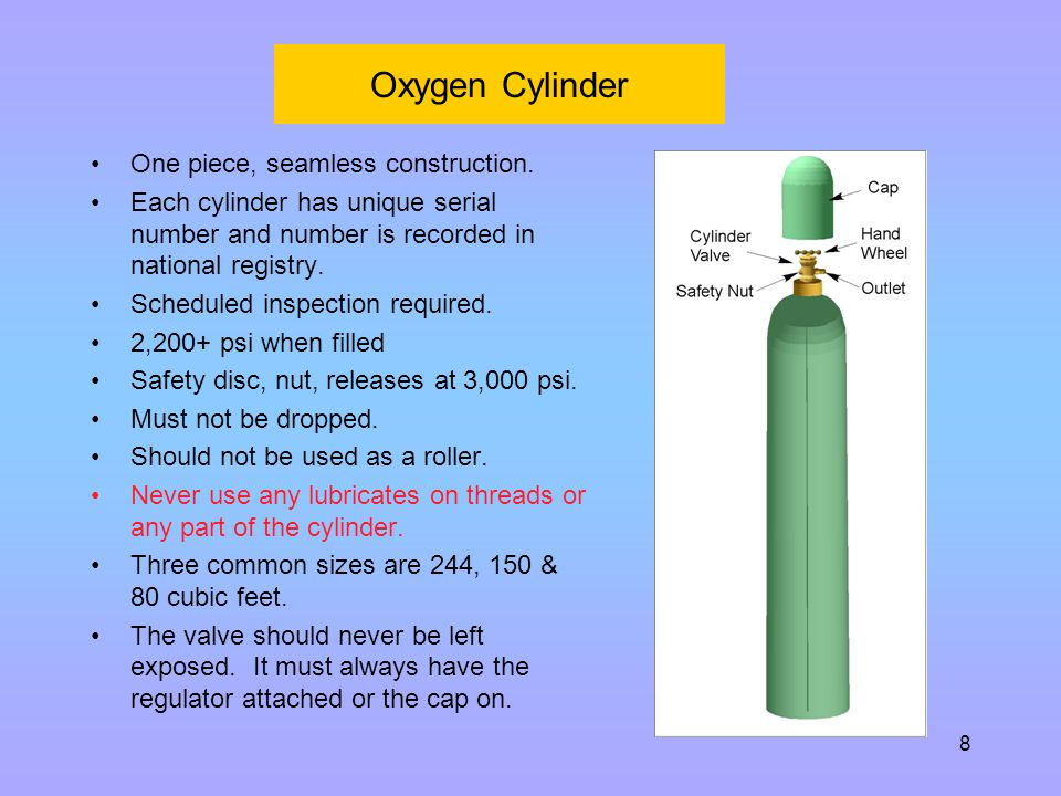 Oxygen Cylinder One piece, seamless construction.