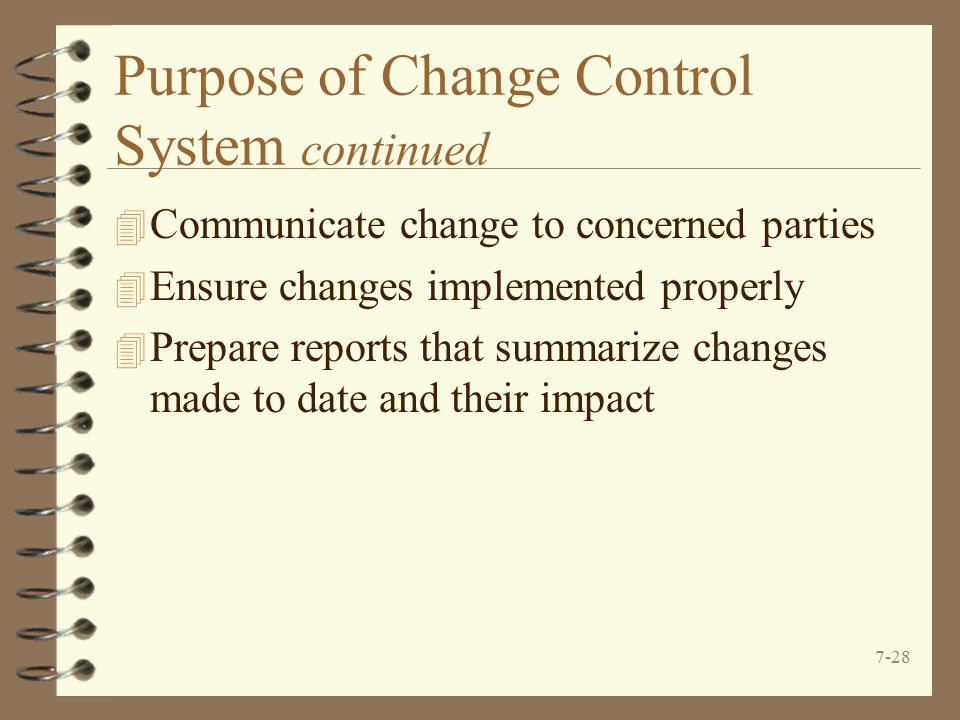 Purpose of Change Control System continued