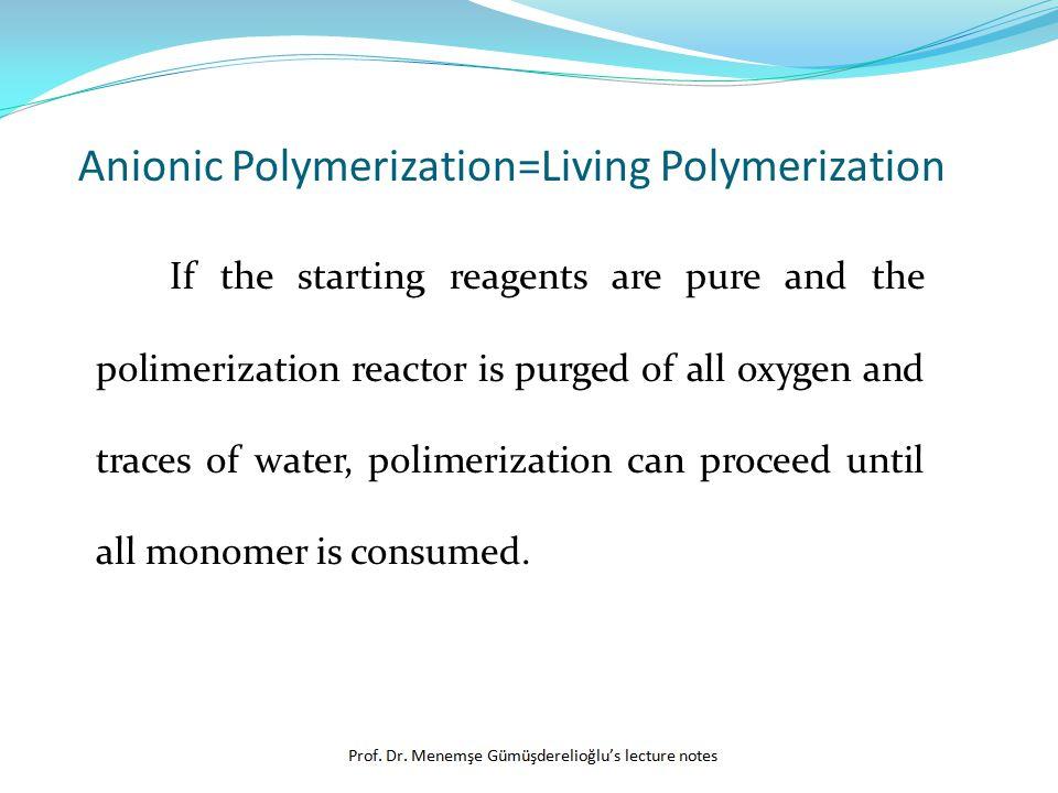 Anionic Polymerization=Living Polymerization