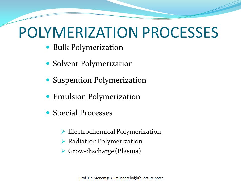 POLYMERIZATION PROCESSES