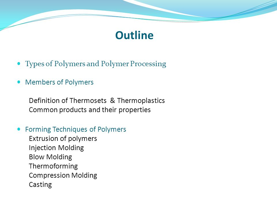 Outline Types of Polymers and Polymer Processing Members of Polymers