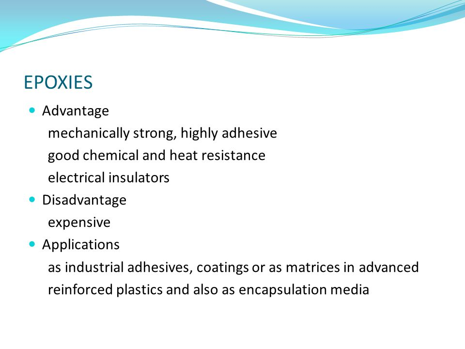 EPOXIES Advantage mechanically strong, highly adhesive