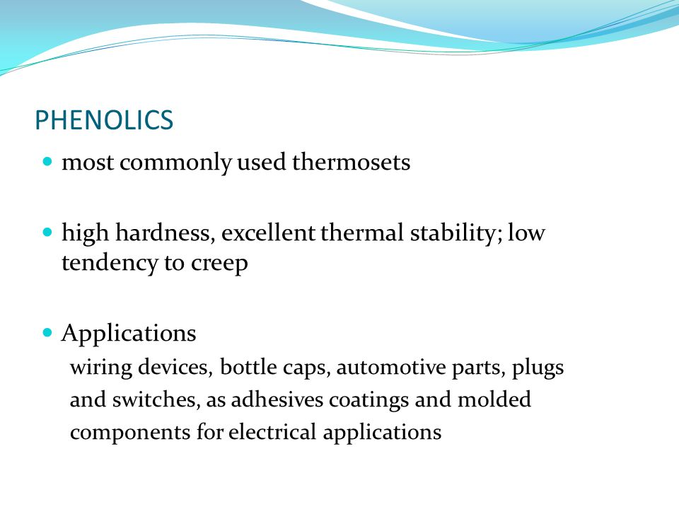 PHENOLICS most commonly used thermosets