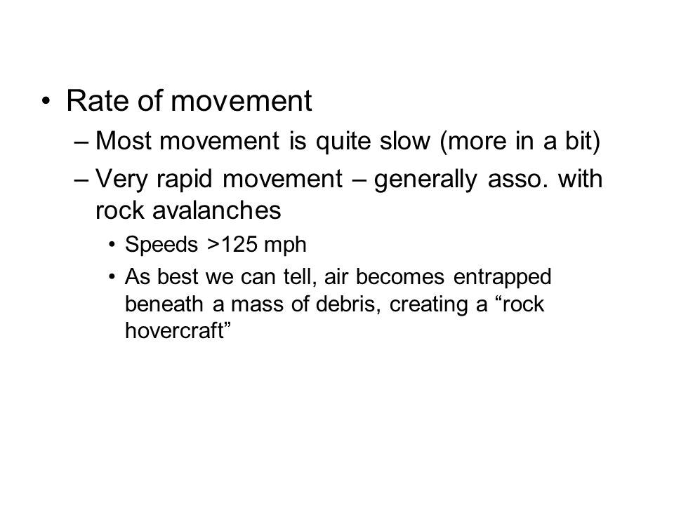Rate of movement Most movement is quite slow (more in a bit)