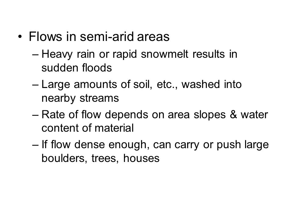 Flows in semi-arid areas