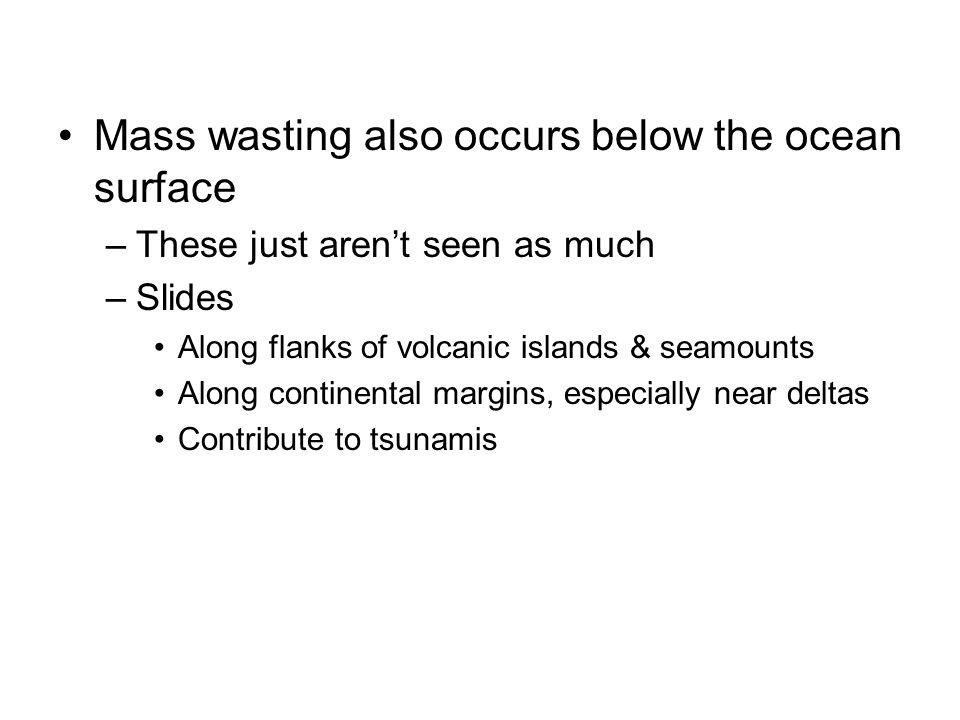 Mass wasting also occurs below the ocean surface