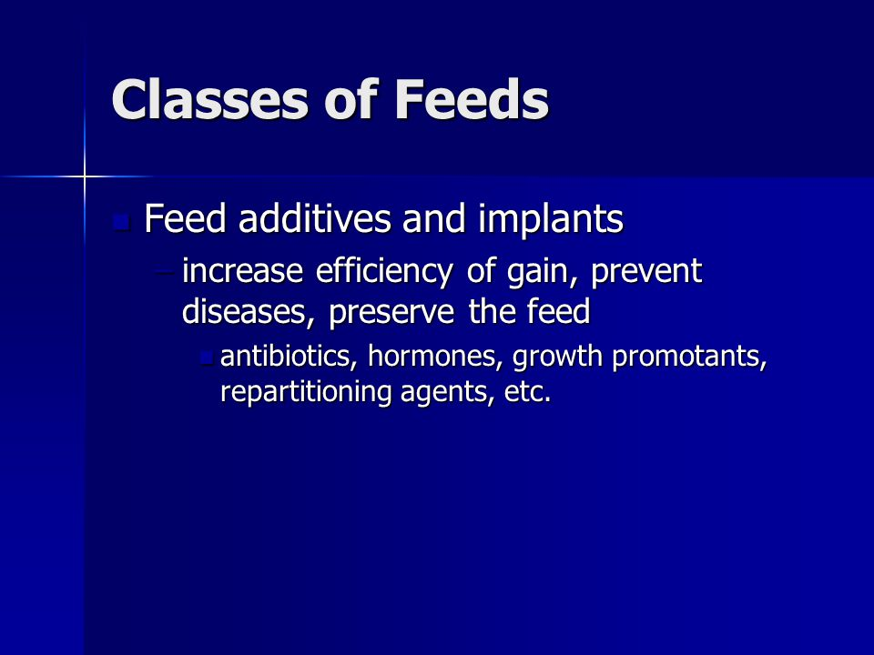 Classes of Feeds Feed additives and implants