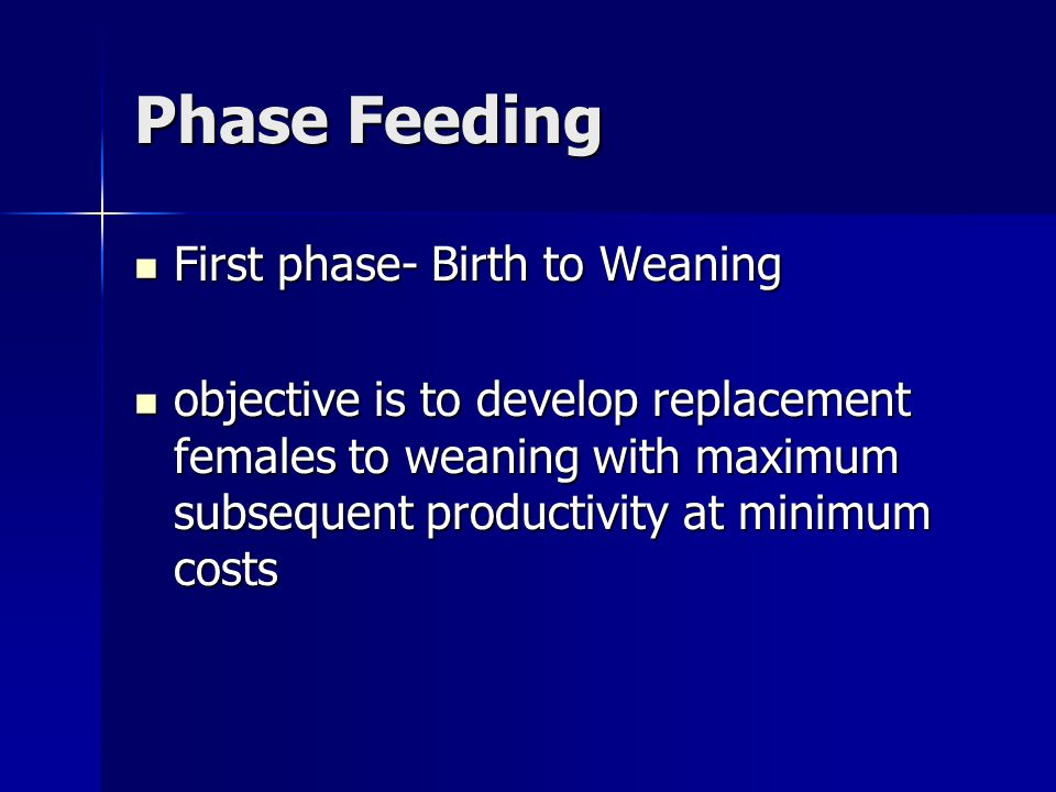 Phase Feeding First phase- Birth to Weaning