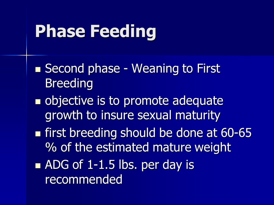 Phase Feeding Second phase - Weaning to First Breeding