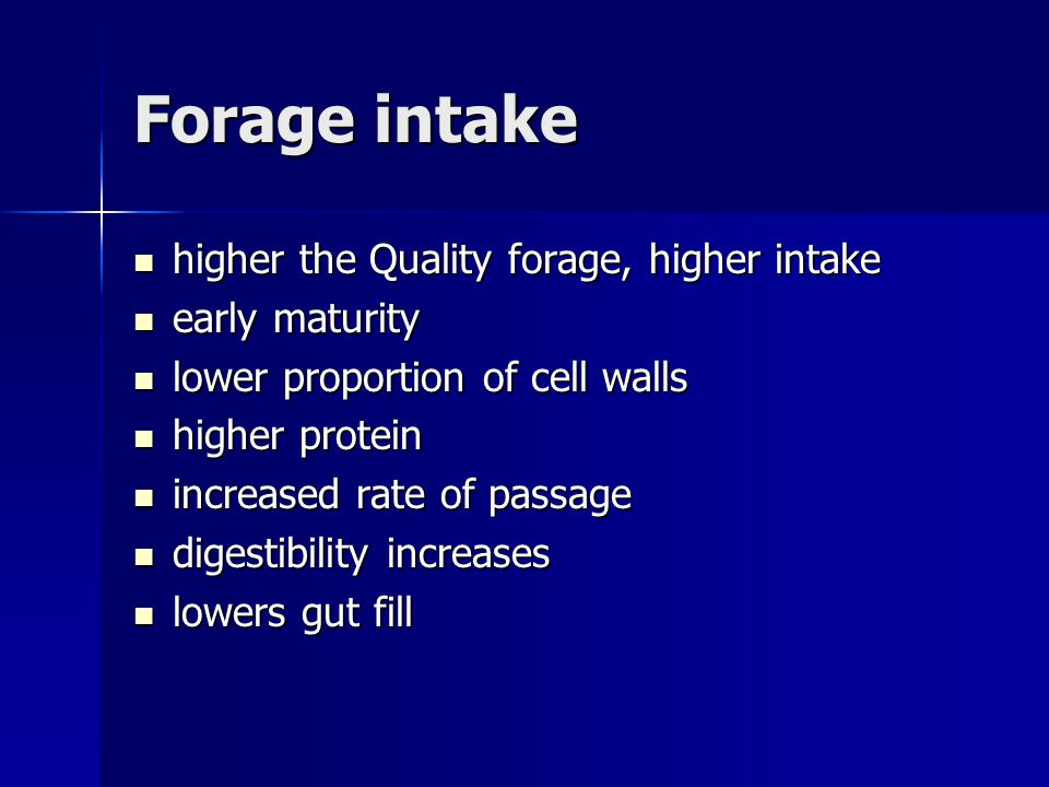 Forage intake higher the Quality forage, higher intake early maturity