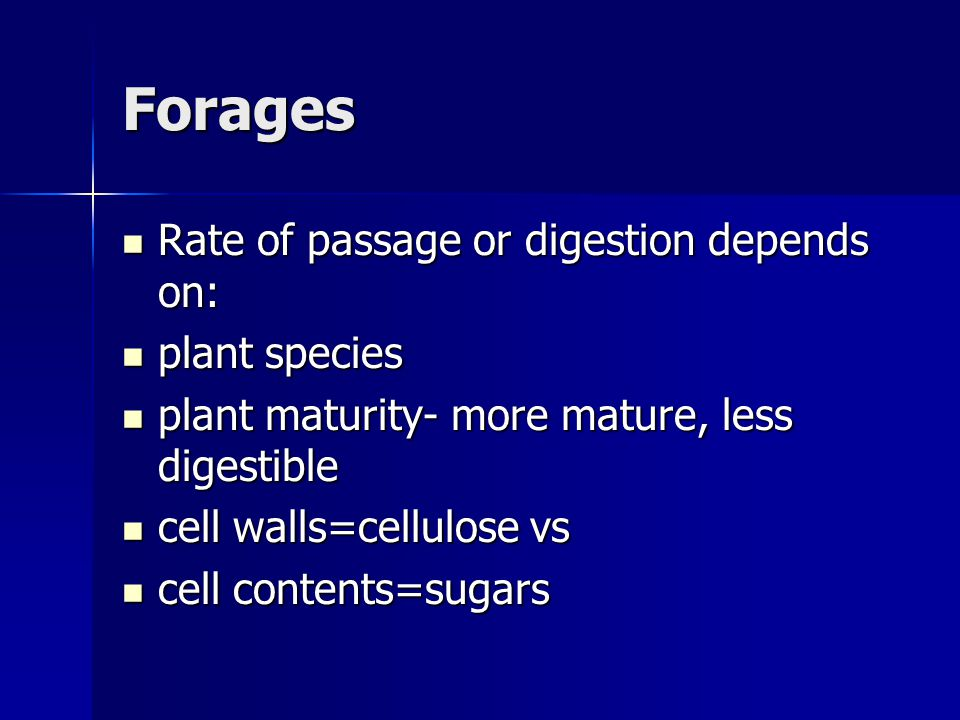 Forages Rate of passage or digestion depends on: plant species