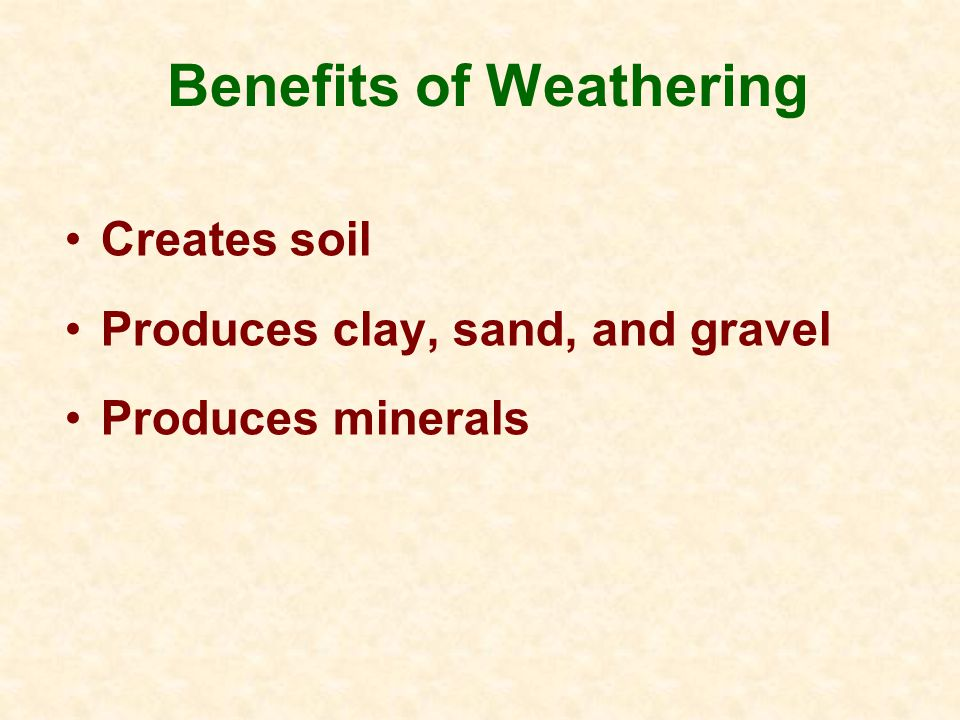 Benefits of Weathering