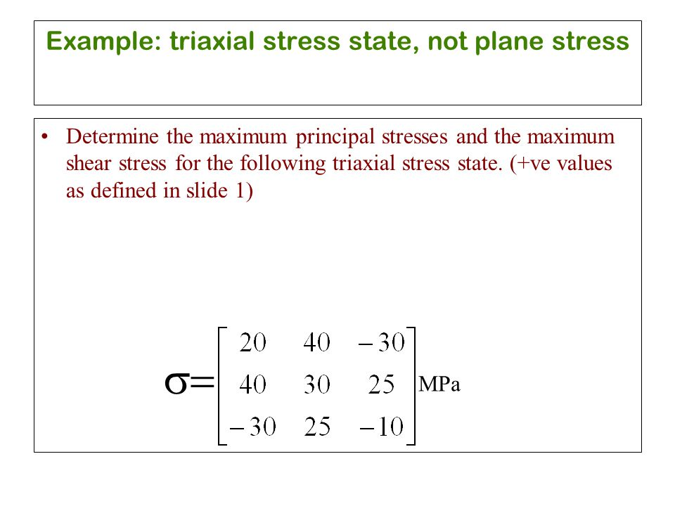 Example: triaxial stress state, not plane stress